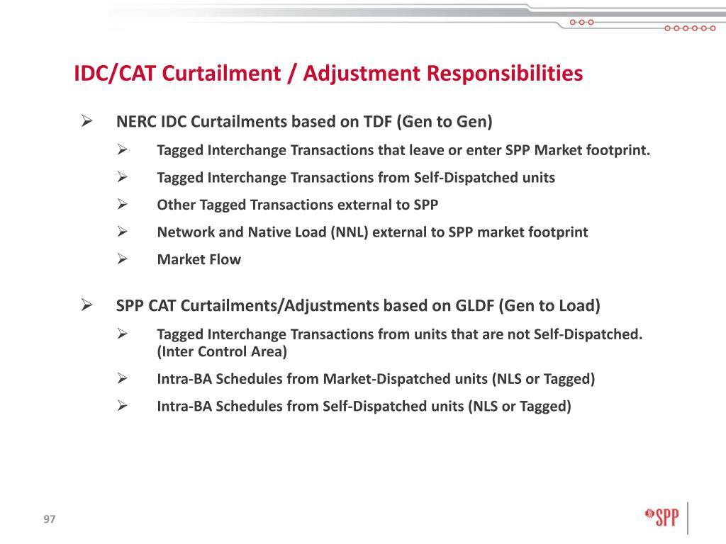 IDC/CAT Curtailment / Adjustment Responsibilities