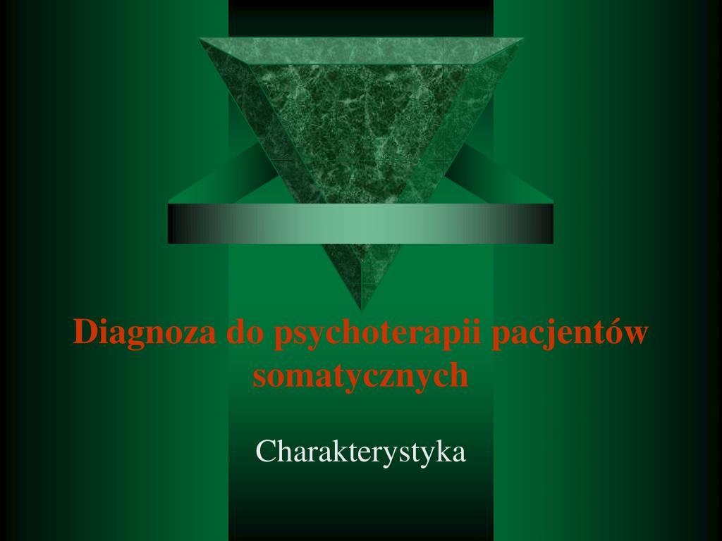 Diagnoza do psychoterapii pacjentów somatycznych