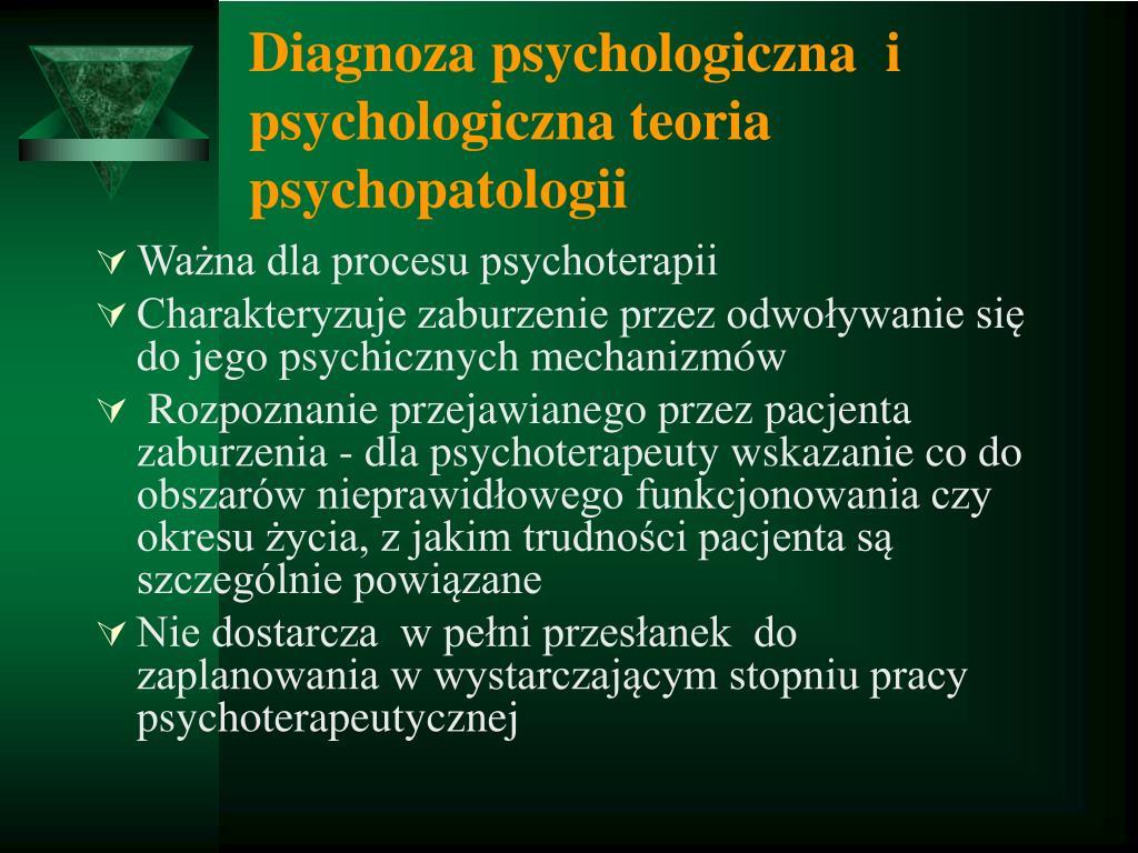 Diagnoza psychologiczna  i psychologiczna teoria psychopatologii