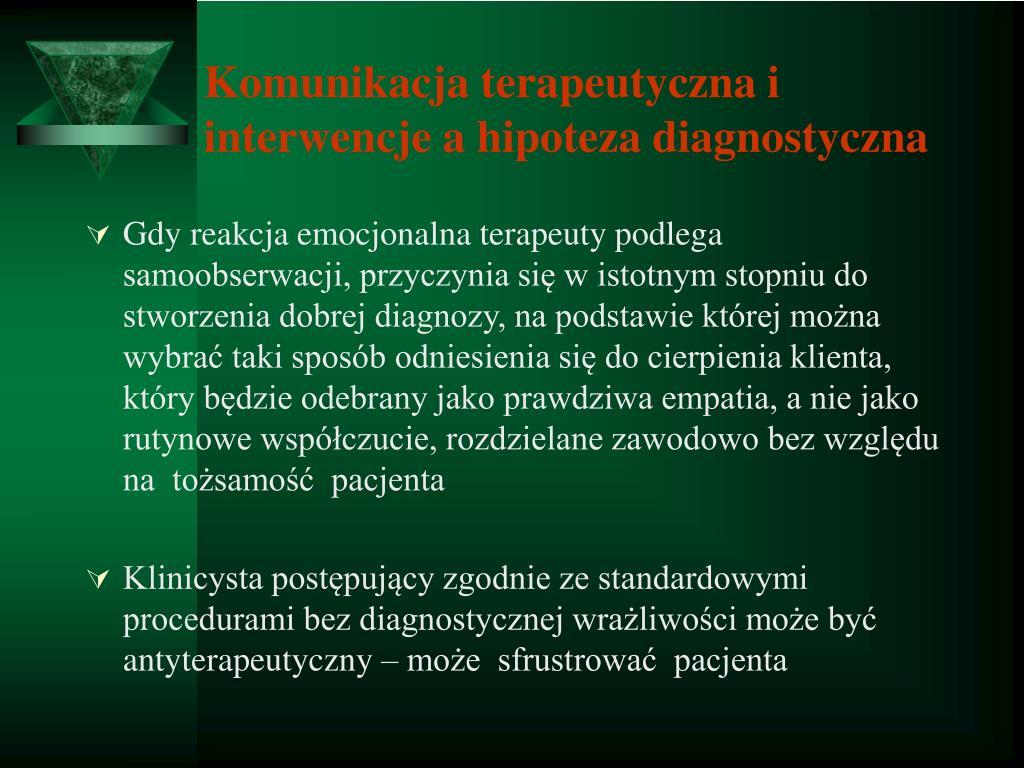 Komunikacja terapeutyczna i interwencje a hipoteza diagnostyczna