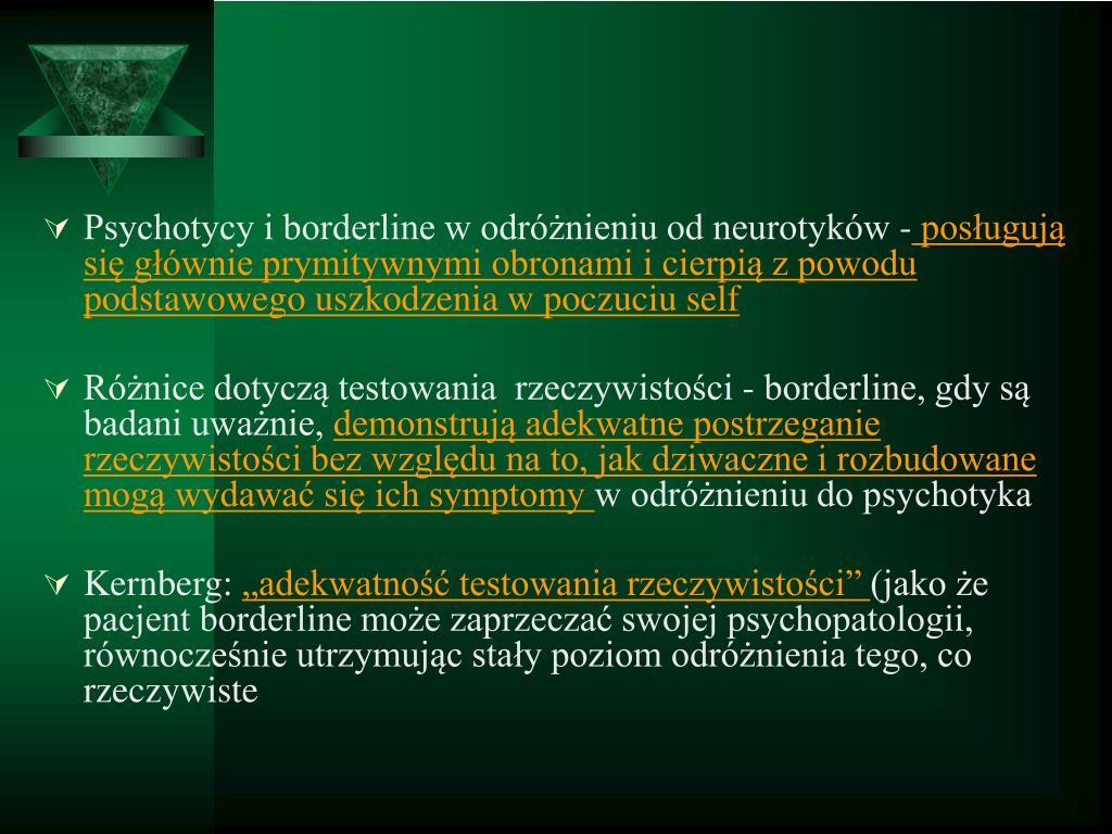 Psychotycy i borderline w odróżnieniu od neurotyków -