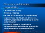 necessary to determine responsibility