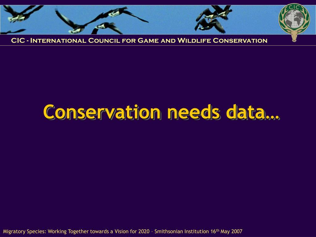 Conservation needs
