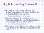 so is accounting irrelevant