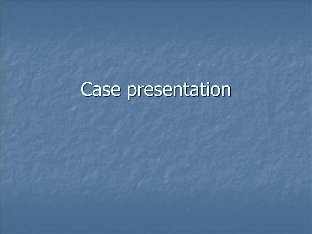 case presentation l.