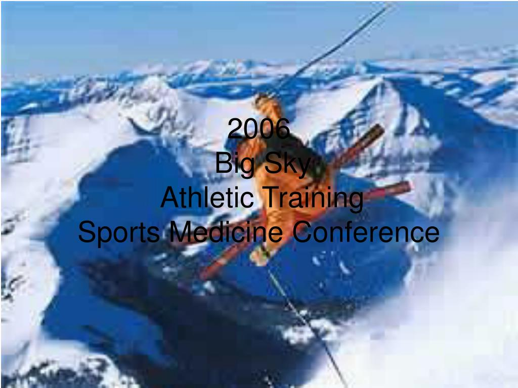 2006 big sky athletic training sports medicine conference l.