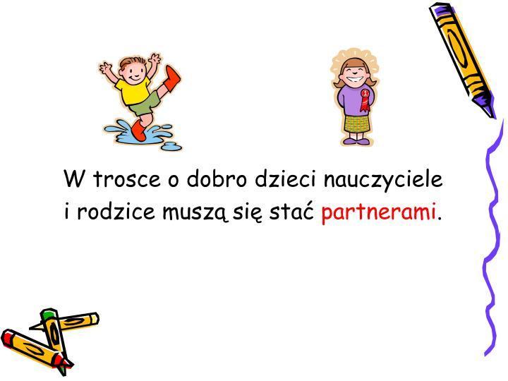 W trosce o dobro dzieci nauczyciele