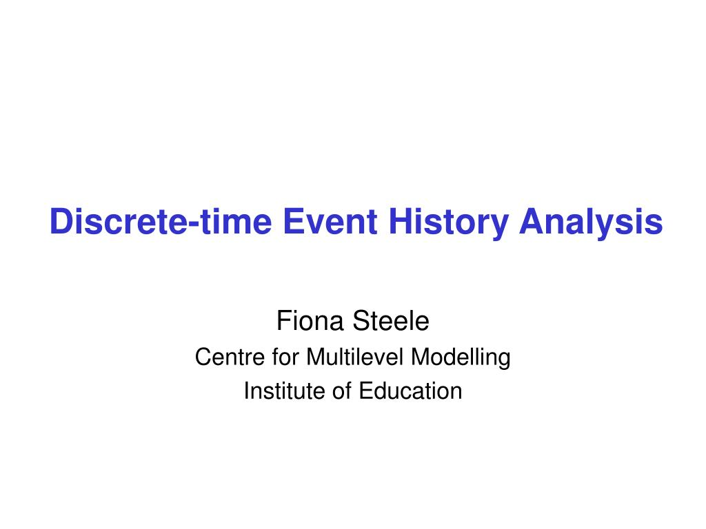 PPT - Discrete-time Event History Analysis PowerPoint
