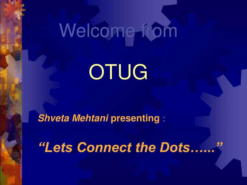 welcome from otug l.