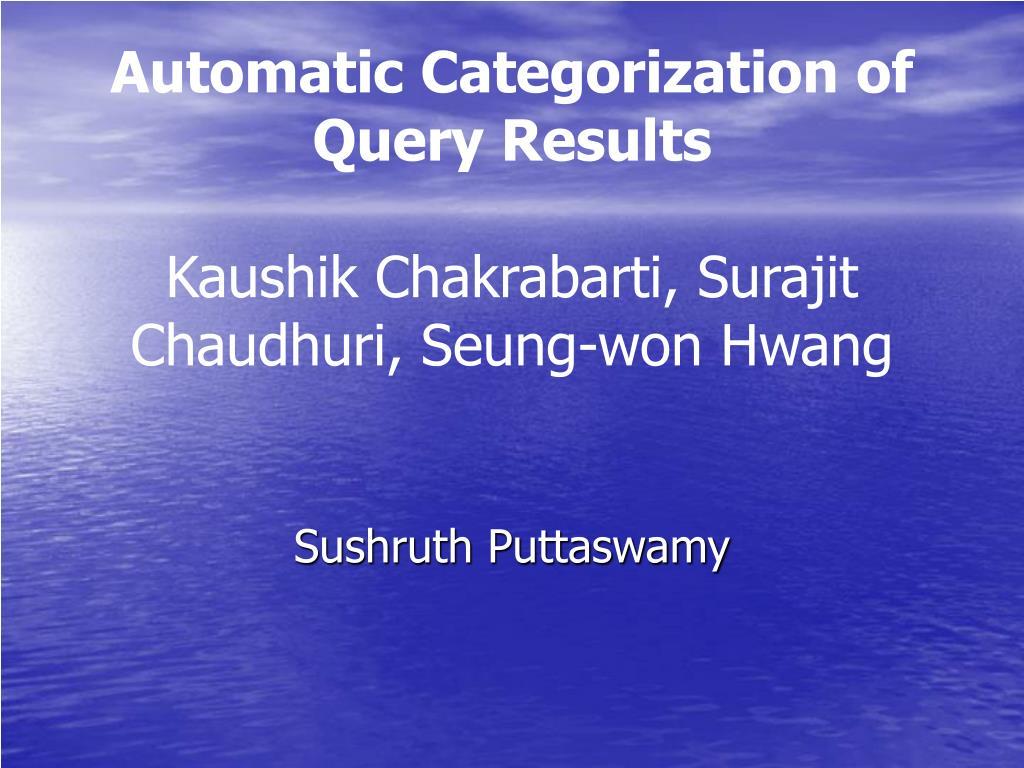 automatic categorization of query results kaushik chakrabarti surajit chaudhuri seung won hwang l.