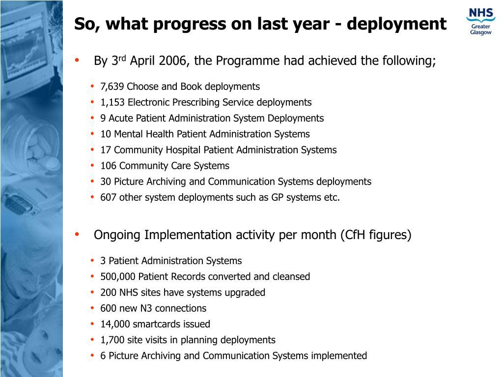 So, what progress on last year - deployment