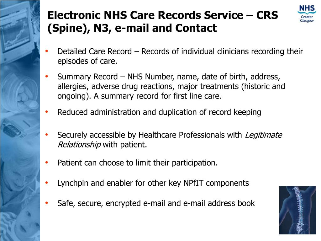 Electronic NHS Care Records Service – CRS (Spine), N3, e-mail and Contact