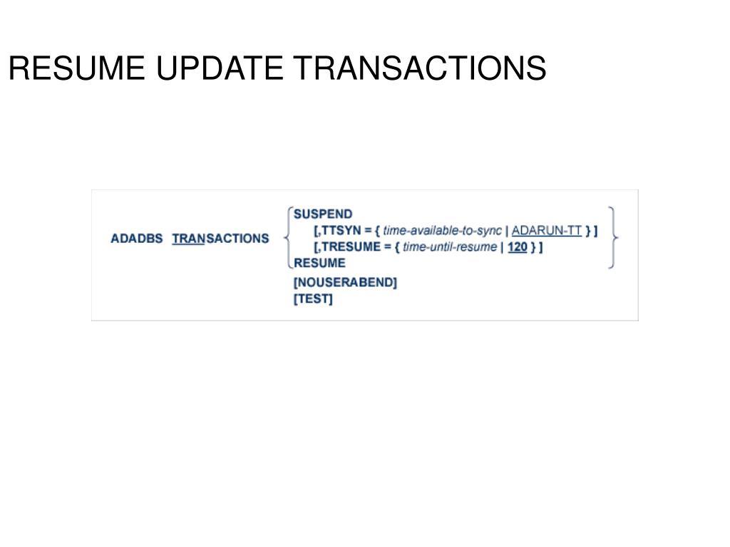 RESUME UPDATE TRANSACTIONS