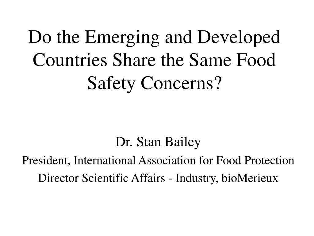 do the emerging and developed countries share the same food safety concerns l.