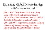 estimating global disease burden who is taking the lead19