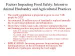 factors impacting food safety intensive animal husbandry and agricultural practices