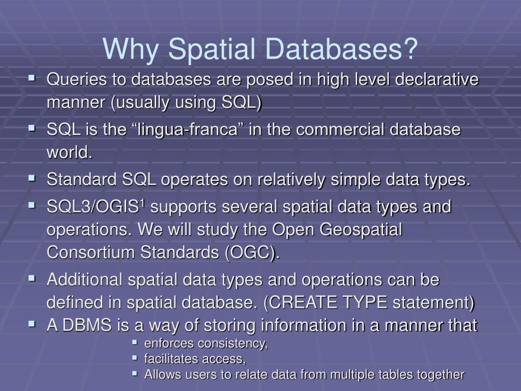 Why Spatial Databases?