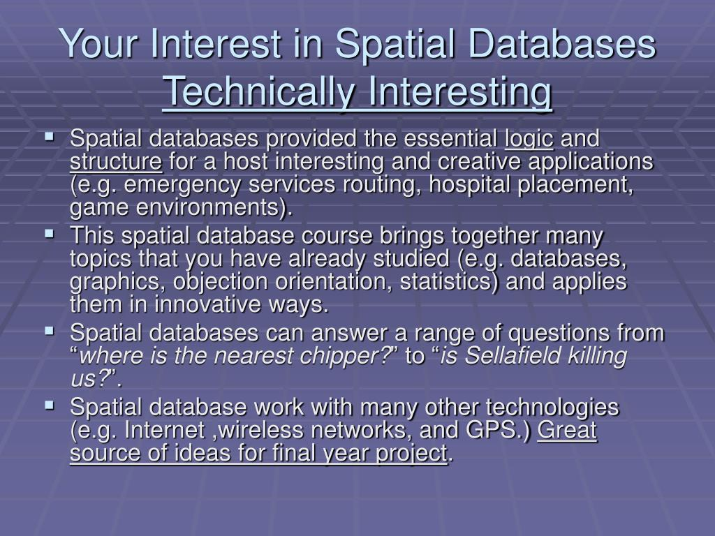 Your Interest in Spatial Databases