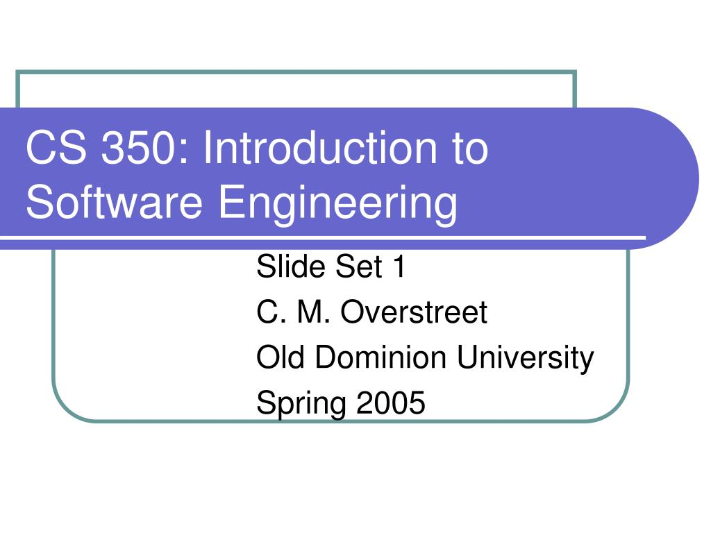 cs 350 introduction to software engineering l.