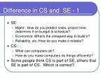 difference in cs and se 1