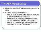 the psp metaprocess