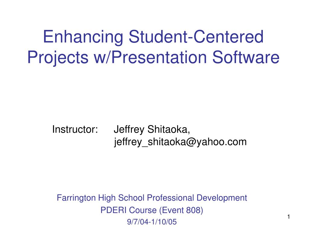 Enhancing Student-Centered Projects w/Presentation Software