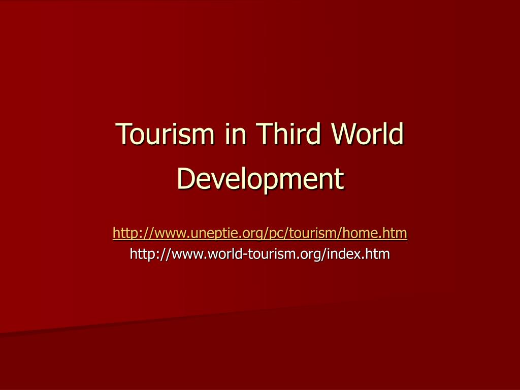 tourism in third world development l.