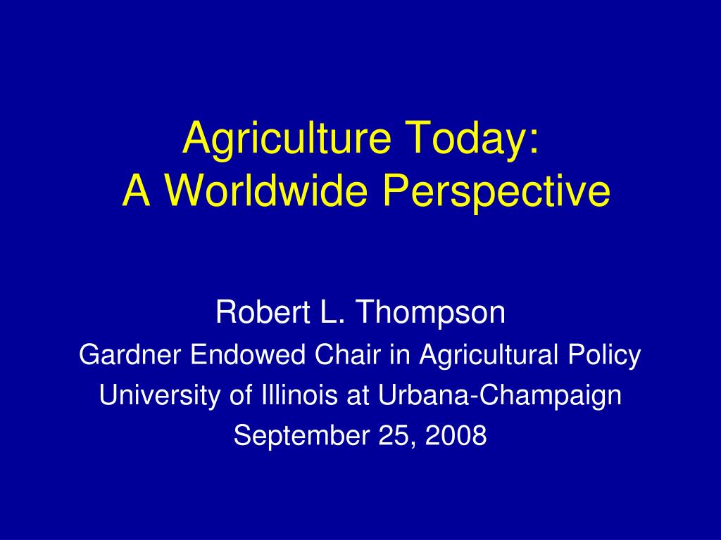 agriculture today a worldwide perspective l.