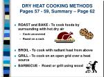dry heat cooking methods pages 57 59 summary page 62
