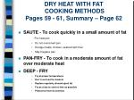 dry heat with fat cooking methods pages 59 61 summary page 62