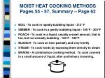 moist heat cooking methods pages 55 57 summary page 62