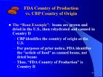 fda country of production vs cbp country of origin