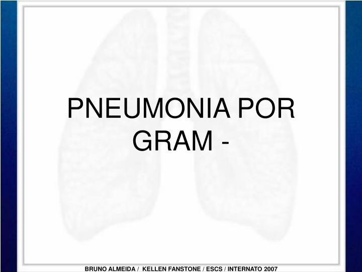 PNEUMONIA POR GRAM -