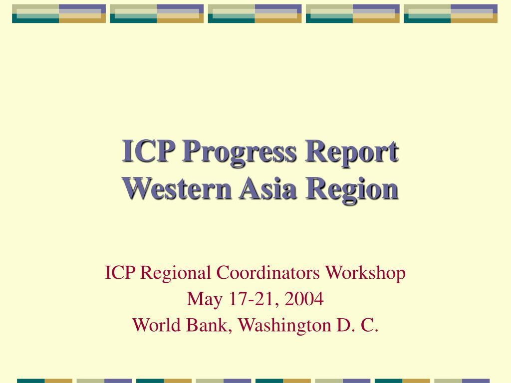 icp progress report western asia region l.