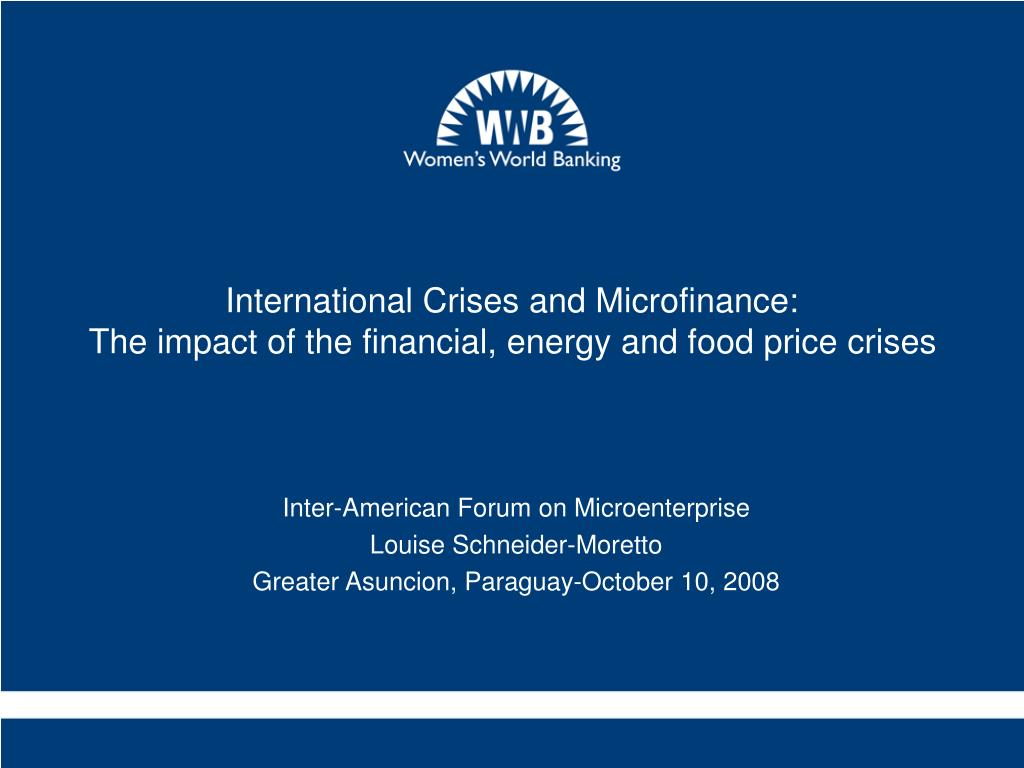 international crises and microfinance the impact of the financial energy and food price crises l.