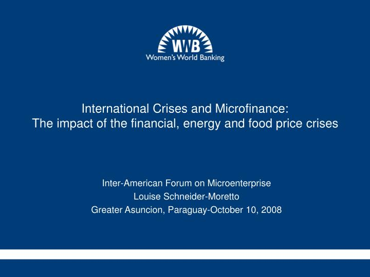 international crises and microfinance the impact of the financial energy and food price crises n.
