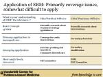 application of ebm primarily coverage issues somewhat difficult to apply