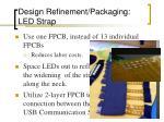 design refinement packaging led strap