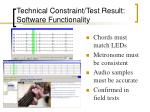technical constraint test result software functionality