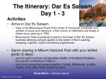 the itinerary dar es salaam day 1 3