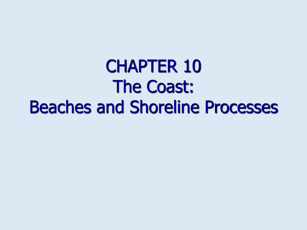 chapter 10 the coast beaches and shoreline processes l.
