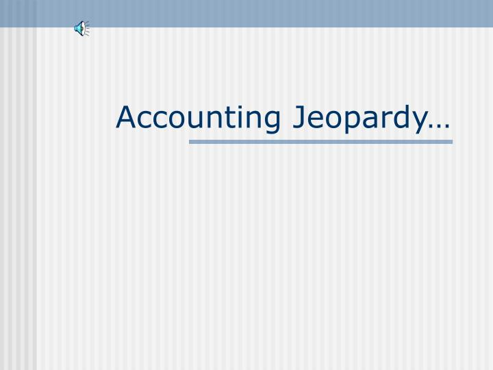 accounting jeopardy n.