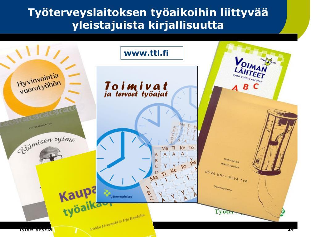 Työterveyslaitoksen työaikoihin liittyvää yleistajuista kirjallisuutta