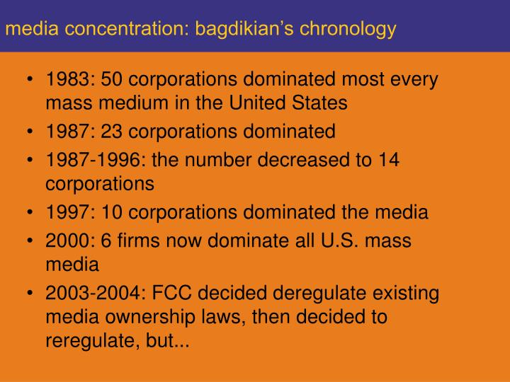 Media concentration bagdikian s chronology