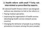 2 health reform with small r only not interrelated as prescribed by experts
