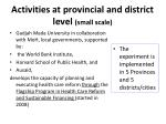 activities at provincial and district level small scale