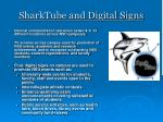 sharktube and digital signs