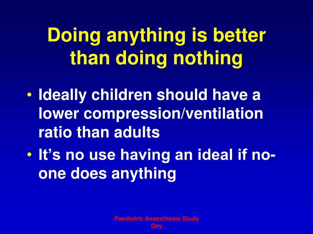 Doing anything is better than doing nothing