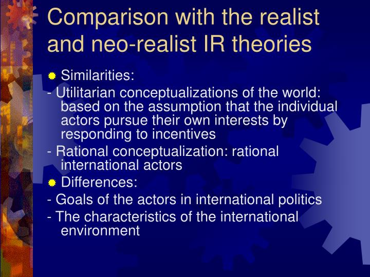 international relation theories of realism and liberalism A theoretical approach that includes one or more theories that share similar philosophical assumptions paradigms of international relations realism, liberalism, economic structuralism, constructivism, and feminism.