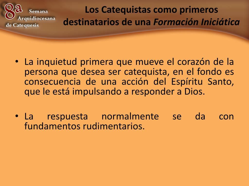 Los Catequistas como primeros destinatarios de una